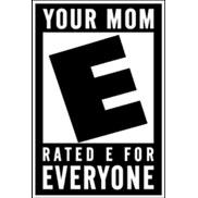 Your Mom Rated E For Everyone Spray
